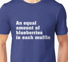 An equal amount of blueberries Unisex T-Shirt