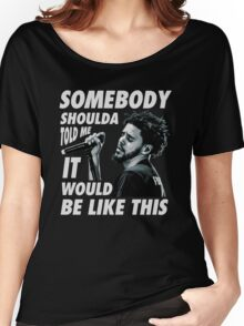 Somebody Shoulda Told Me Women's Relaxed Fit T-Shirt
