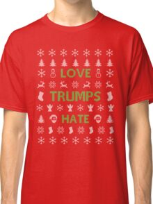 love trumps hate (christmas Classic T-Shirt