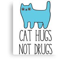 Cat Hugs, Not Drugs Canvas Print