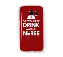 Safety first drink with a nurse Samsung Galaxy Case/Skin