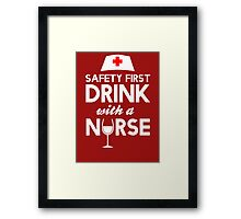 Safety first drink with a nurse Framed Print
