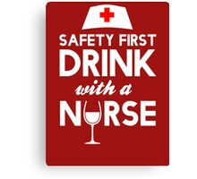 Safety first drink with a nurse Canvas Print
