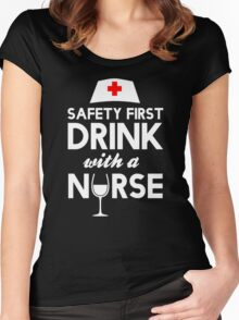 Safety first drink with a nurse Women's Fitted Scoop T-Shirt