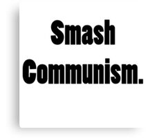 Smash Communism Canvas Print