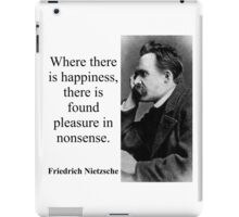 Where There Is Happiness - Nietzsche iPad Case/Skin