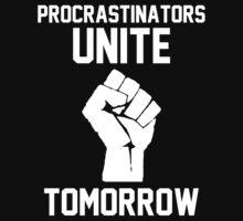 Procrastinators unite tomorrow by datthomas