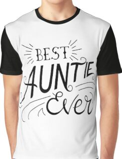 Best Auntie Ever Graphic T-Shirt