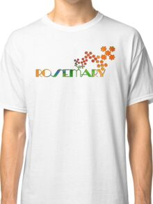 The Name Game - Rosemary Classic T-Shirt