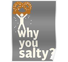 Why You Salty? Poster