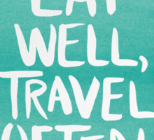 Eat Well, Travel Often – Bouquet Sticker