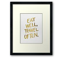 Eat Well, Travel Often – Gold Framed Print