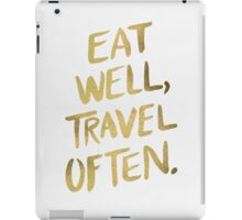Eat Well, Travel Often – Gold iPad Case/Skin