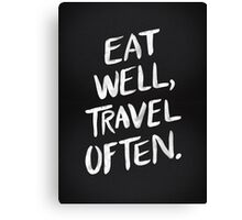 Eat Well, Travel Often – Black Canvas Print