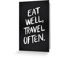 Eat Well, Travel Often – Black Greeting Card