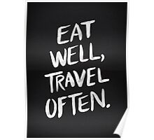 Eat Well, Travel Often – Black Poster