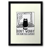 I'm from tech support Framed Print