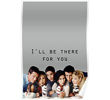 I'll be there for you. Poster