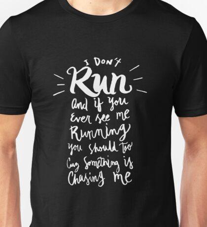 I don't Run - if I'm running - funny humor saying Unisex T-Shirt