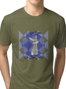 Must You RABBIT On Like That... Tri-blend T-Shirt