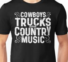 Cowboys - Trucks - Country Music Unisex T-Shirt