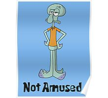 Squidward is Not Amused Poster