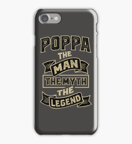 Poppa The Myth T-shirt Gifts! iPhone Case/Skin