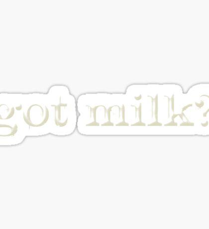 got milk? Sticker