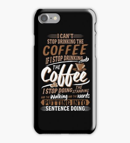 I Can't Stop Drinking The Coffee Funny Gilmore Girls iPhone Case/Skin