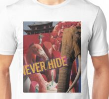 Never Hide  Unisex T-Shirt
