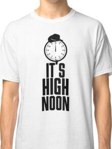 It's 12 O'Clock  Classic T-Shirt