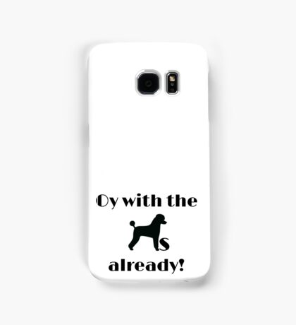 oy with the poodles Samsung Galaxy Case/Skin