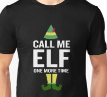 Call Me Elf One More TIme Funny Movie Saying Christmas Costume Unisex T-Shirt