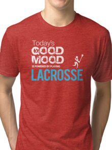 Today's Good Mood Is Powered by Playing Lacrosse T-shirt Tri-blend T-Shirt