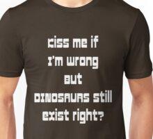 Kiss Me if I'm Wrong Unisex T-Shirt