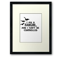 I am a fangirl, and I can't be controlled. Framed Print