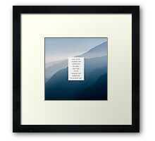 Love yourself mountains quote Framed Print