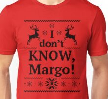 I Don't Know Margo Funny Ugly Christmas Sweater Gift T-Shirt Unisex T-Shirt