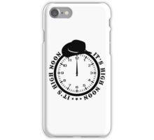 It's 12 O'Clock  iPhone Case/Skin