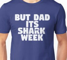 But Dad Its Shark Week - Step Brothers Unisex T-Shirt