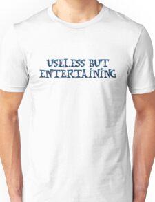 Useless but entertaining Unisex T-Shirt