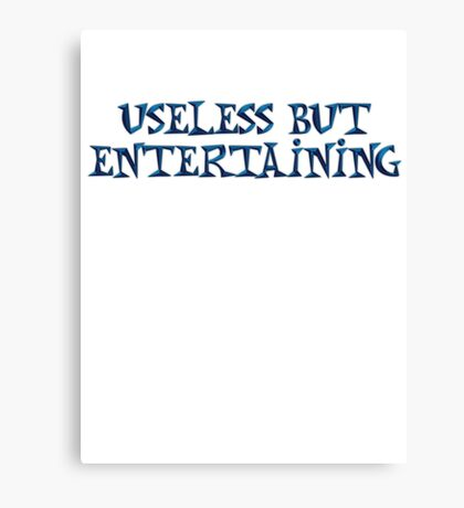 Useless but entertaining Canvas Print