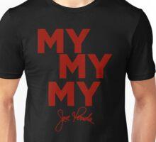 Joe Kenda my my my Unisex T-Shirt