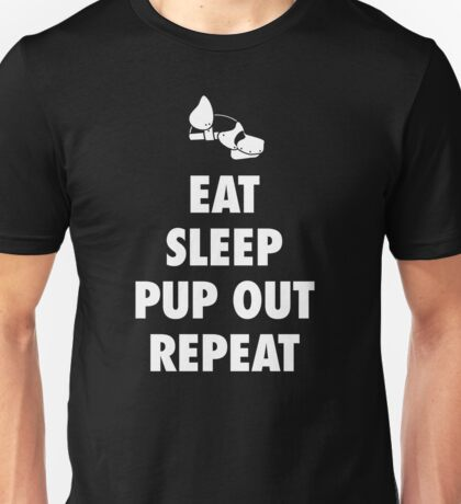 Eat Sleep Pup Out Repeat  Unisex T-Shirt