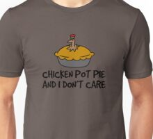 Chicken Pot Pie And I Don't Care T Shirt Unisex T-Shirt