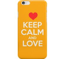 Keep Calm And Love iPhone Case/Skin