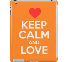 Keep Calm And Love iPad Case/Skin