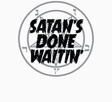 SATAN'S DONE WAITIN' Unisex T-Shirt