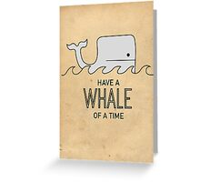 Have a Whale of a Time Greeting Card