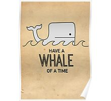Have a Whale of a Time Poster